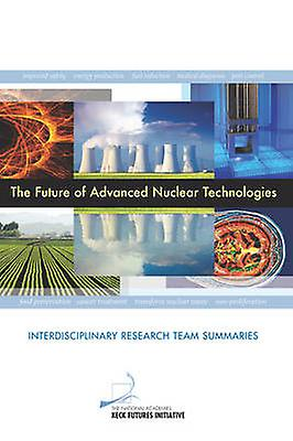 The Future of Advanced Nuclear Technologies - Interdisciplinary Resear