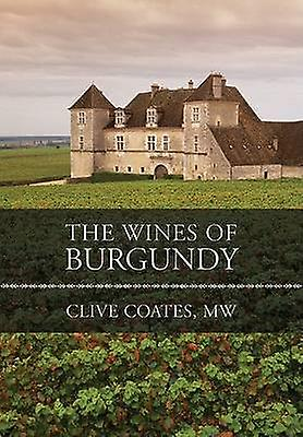 The Wines of Burgundy (Revised edition) by Clive Coates - 97805202505