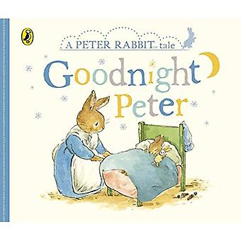 Peter Rabbit Tales - Goodnight Peter [Board book]