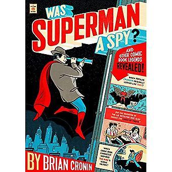 Var Superman en spion?: och andra serietidning legender avslöjade