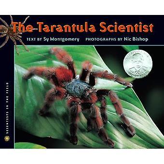 The Tarantula Scientist (Scientists in the Field)