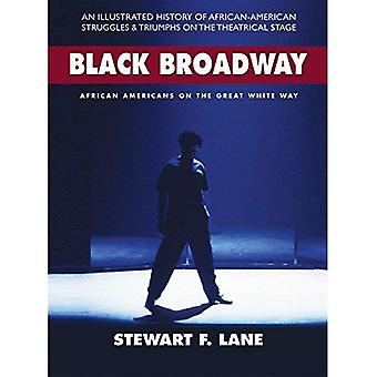 Black Broadway: African Americans on the Great White Way