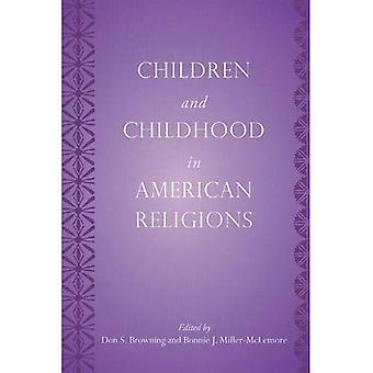 Børn og barndom i amerikansk religioner (Rutgers serie i barndommen undersøgelser)