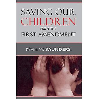 Saving Our Children from the First Amendment (Critical America Series)