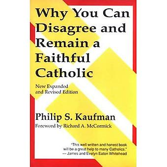 Why You Can Disagree and Remain a Catholic