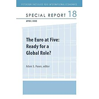 The Euro at Five : Ready for a Global Role?