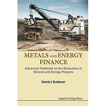 Metals and Energy Finance: Advanced Textbook on the Evaluation of Mineral and Energy Projects