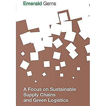 A Focus on Sustainable Supply Chains and Green Logistics (Emerald Gems)