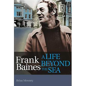 Frank Baines a Life Beyond the Sea