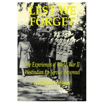 Lest We Forget: Experiences of World War II Westindian Ex-Service Personnel