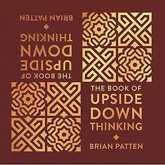 The Book Of Upside Down Thinking: a magical & unexpected collection by poet Brian Patten