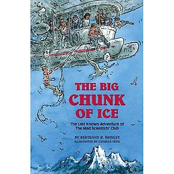 The Big Chunk of Ice: The Last Known Adventure of the Mad Scientists' Club (Mad Scientist Club)