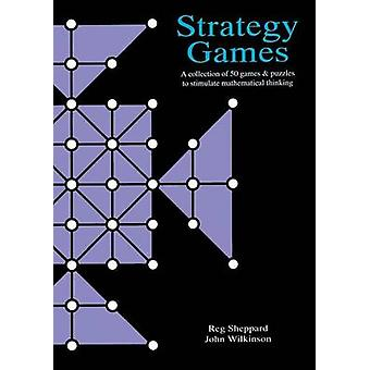Strategy Games File  A Collection of 50 Games amp Puzzles to Stimulate Mathematical Thinking by Reg Sheppard & John Wilkinson