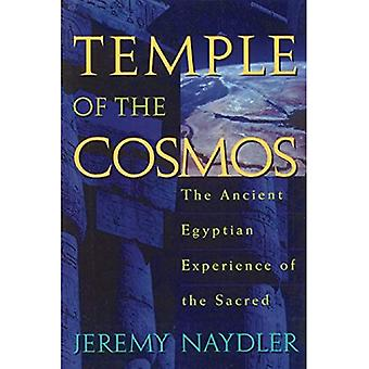 Temple of the Cosmos: Ancient Egyptian Experience of the Sacred