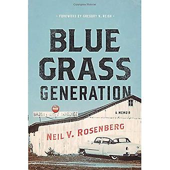 Bluegrass Generation: A Memoir (Music in American Life)