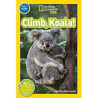 National Geographic Kids Leser: Klettern Sie, Koala! (National Geographic Kids Leser: Stufe Pre-Leser) (National Geographic Kids Leser: Stufe Pre-Leser)
