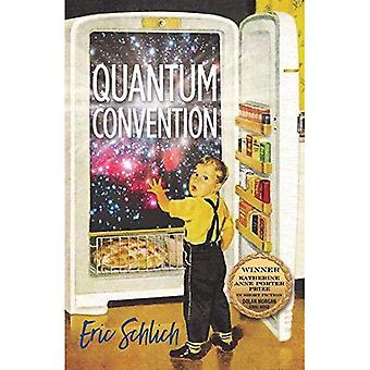 Quantum Convention (Katherine Anne Porter Prize in Short Fiction)