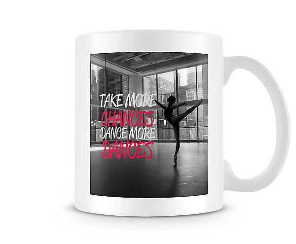 Take More Chances Dance More Dances Mug