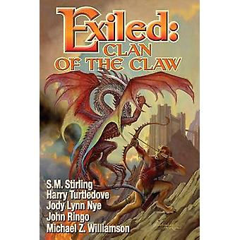 Exiled - Clan of the Claw by S. M. Stirling - Harry Turtledove - John