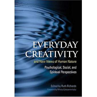Creativity and New Views of Human Nature: Psychological, Social, and Spiritual Perspectives