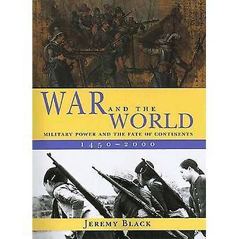 Oorlog en de militaire macht van de wereld en het lot van continenten 14502000 door Black & Jeremy
