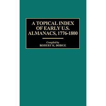 Um índice tópico de início EUA almanaques 17761800 por Dodge & Robert K.