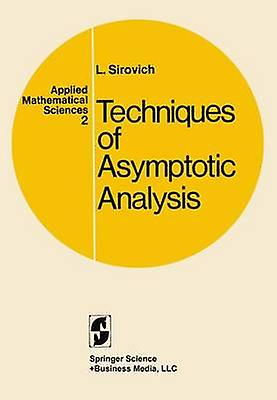 Techniques of Asymptotic Analysis. by Sirovich & L.