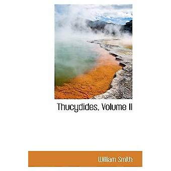 Thucydides Volume II by Smith & William