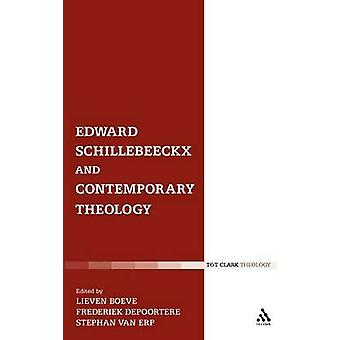 Edward Schillebeeckx and Contemporary Theology by Erp & Van Stephan