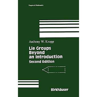 Lie Groups Beyond an Introduction by Knapp & Anthony W.