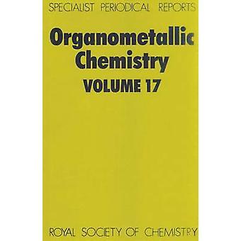 Organometallic Chemistry Volume 17 by Abel & E W