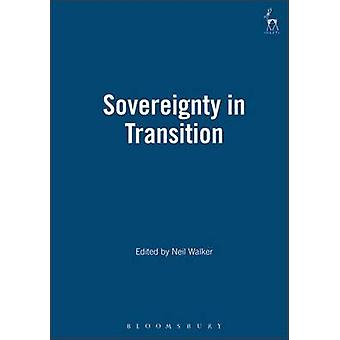 Sovereignty in Transition by Walker & Neil