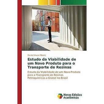Estudo da Viabilidade de um Novo Produto para o Transporte de Resinas par Ribeiro Danilo de Souza