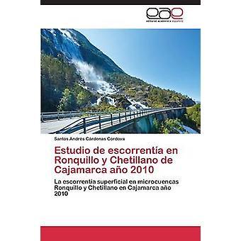 Estudio de Escorrenta de Ronquillo y Chetillano de Cajamarca Ao 2010 von Crdenas Cordova Santos Andrs