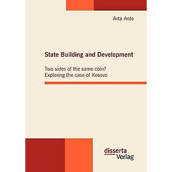 State Building and Development Two sides of the same coin Exploring the case of Kosovo by Ante & Arta