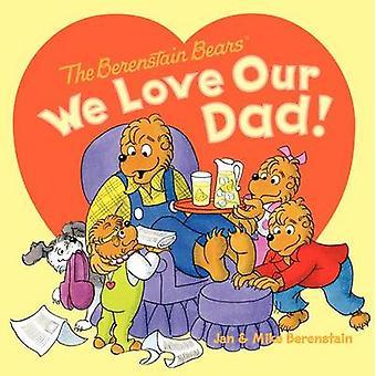 The Berenstain Bears - We Love Our Dad! by Jan Berenstain - Jan Berens