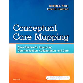 Conceptual Care Mapping - Case Studies for Improving Communication - C