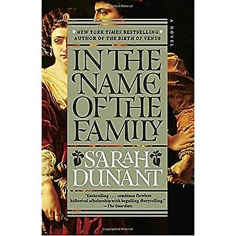 In the Name of the Family by Sarah Dunant - 9780812986877 Book