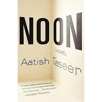 Noon by Aatish Taseer - 9780865478756 Book