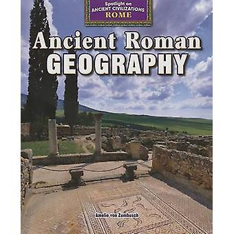 Ancient Roman Geography by Amelie Von Zumbusch - 9781477708910 Book