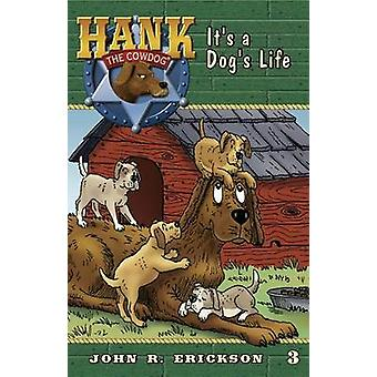 It's a Dog's Life by John R Erickson - Gerald L Holmes - 978159188103