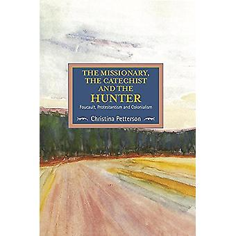 The Missionary - The Catechist And The Hunter - Foucault - Protestanti