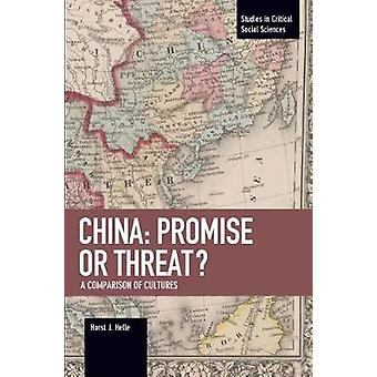 China - Promise or Threat? - A Comparison of Cultures by Horst J. Helle