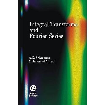 Integral Transforms and Fourier Series by A. N. Srivastava - Mohammad