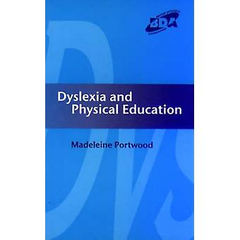 Dyslexia and Physical Education by Portwood & M.