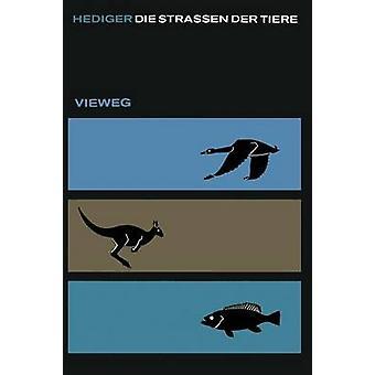 Die Straen der Tiere de Hediger et Heini