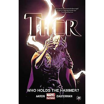 Thor Vol. 2 Who Holds the Hammer by Jason Aaron & Marguerite Sauvage & Rob Guillory