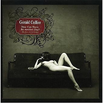 Gerald Collier - hvordan kan der være en anden dag? [CD] USA import