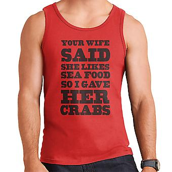 I Gave Your Wife Crabs Funny Men's Vest