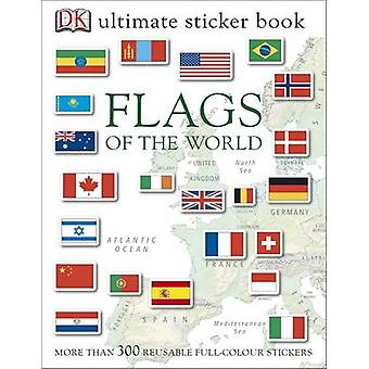 Flags of the World Ultimate Sticker Book by DK